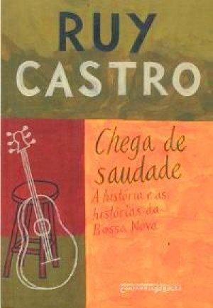 Chega de Saudade by Ruy Castro