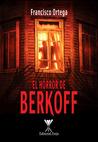 El Horror de Berkoff by Francisco Ortega