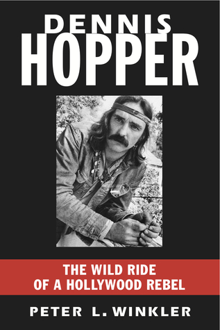 dennis-hopper-the-wild-ride-of-a-hollywood-rebel