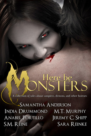Here Be Monsters - An Anthology of Monster Tales by Samantha Anderson