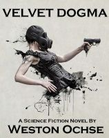 Ebook Velvet Dogma by Weston Ochse TXT!
