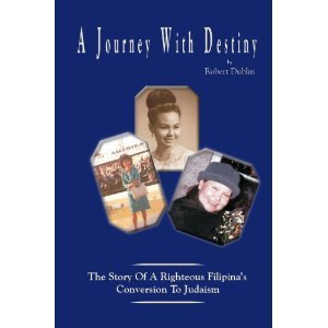 A Journey with Destiny: The Story of A Righteous Filipina's Conversion to Judaism