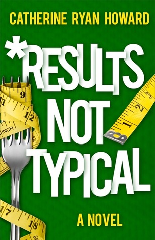Results Not Typical by Catherine Ryan Howard