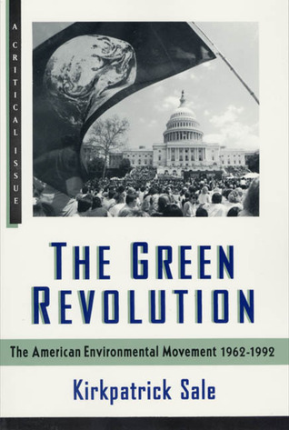 The Green Revolution: The Environmental Movement 1962-1992