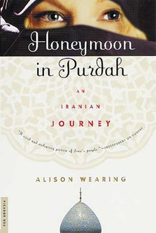 Honeymoon in Purdah by Alison Wearing