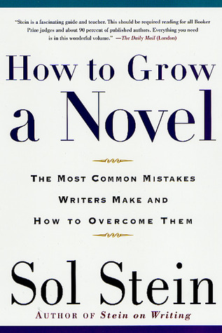 How to Grow a Novel by Sol Stein