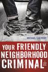 Your Friendly Neighborhood Criminal (Montgomery