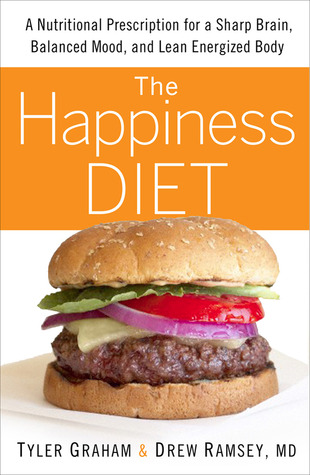 The Happiness Diet by Tyler Graham