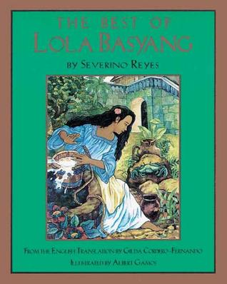The Best of Lola Basyang: Timeless Tales for the Filipino Family