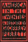 America in the Twenties: A History
