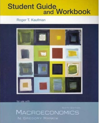 macroeconomics study guide and workbook by roger kaufman rh goodreads com Principles of Macroeconomics Macroeconomics Formulas Printable