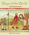 Ways of the World, Combined Version (Volumes I & II): A Brief Global History