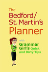Bedford/St. Martin's Planner with Grammar Girl's Quick and Dirty Tips