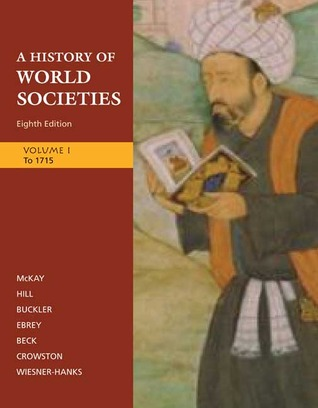 A History of World Societies, Volume 1: To 1715