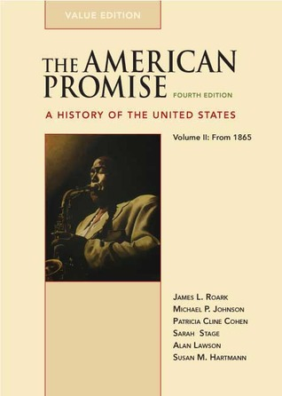 The American Promise: A History of the United States, Volume 2: From 1865