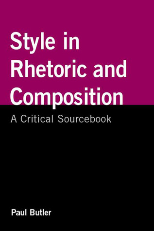 Style in Rhetoric and Composition by Paul     Butler