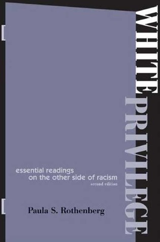 white privilege essential readings on the other side of racism by  white privilege essential readings on the other side of racism by paula s rothenberg