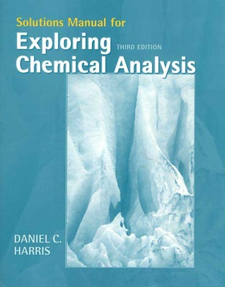 Exploring chemical analysis solutions manual by daniel c harris exploring chemical analysis solutions manual fandeluxe Image collections