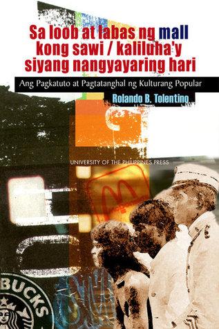 Sa Loob at Labas ng Mall Kong Sawi / Kaliluha'y Siyang Nangyayaring Hari: Ang Pagkatuto at Pagtatanghal ng Kulturang Popular