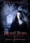 Blood Born (Blood Prophecy, #1)