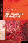 The Tragedy of Mariam by Elizabeth Cary