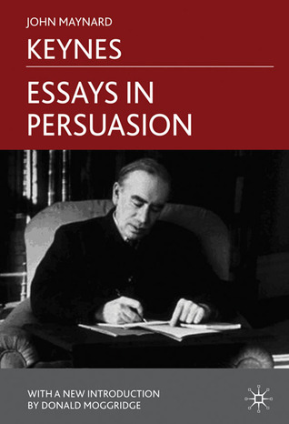 Essays in Persuasion by John Maynard Keynes