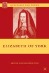 Elizabeth of York by Arlene Naylor Okerlund