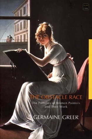 The Obstacle Race: The Fortunes of Women Painters and Their Work