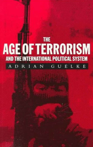 The Age of Terrorism and the InternationalPolitical System