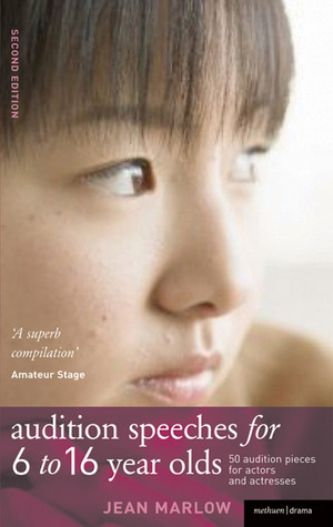 Audition Speeches for 6 to 16 Year Olds: A selection of over 50 speeches for young actors