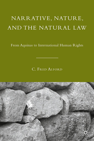 Narrative, Nature, and the Natural Law: From Aquinas to International Human Rights