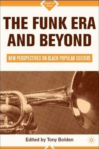 The Funk Era and Beyond: New Perspectives on Black Popular Culture