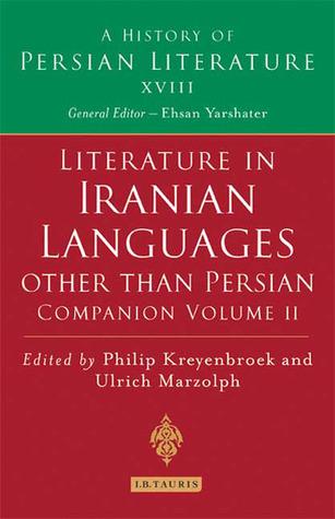 oral-literature-of-iranian-languages-kurdish-pashto-balochi-ossetic-persian-and-tajik-companion-volume-ii-history-of-persian-literature-a-vol-xviii
