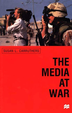 The Media at War: Communication and Conflict in the Twentieth Century