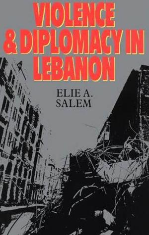 Violence and Diplomacy in Lebanon (Violence & Diplomacy in Lebanon)