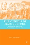 The Genesis of Mass Culture: Show Business Live in America, 1840 to 1940