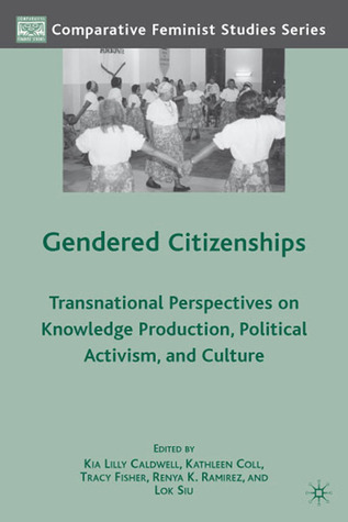 Gendered Citizenships: Transnational Perspectives on Knowledge Production, Political Activism, and Culture
