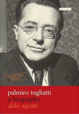 Palmiro Togliatti: A Biography