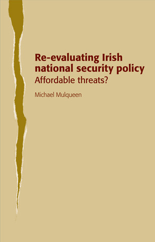Re-evaluating Irish National Security Policy: Affordable Threats?