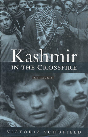 Kashmir in the crossfire by Victoria Schofield