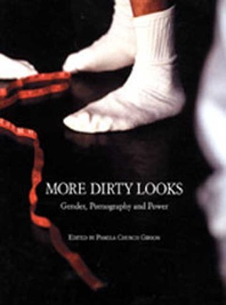 More Dirty Looks: Gender, Pornography and Power
