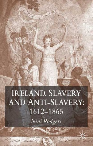 Ireland, Slavery and Anti-Slavery: 1612-1865