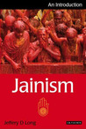 Jainism by Jeffery D. Long