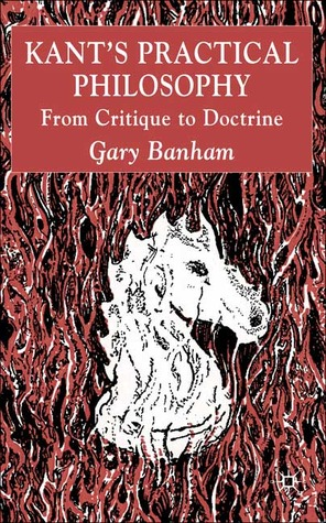 Kant's Practical Philosophy by Gary Banham
