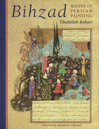 Bihzad, Master of Persian Painting
