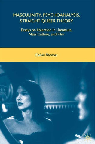 Importance Of English Language Essay Masculinity Psychoanalysis Straight Queer Theory Essays On Abjection In  Literature Mass Culture And Film By Calvin Thomas Mental Health Essays also Essay On English Subject Masculinity Psychoanalysis Straight Queer Theory Essays On  Proposal Argument Essay