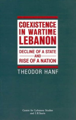 Co-Existence in Wartime Lebanon: Decline of a State and Rise of a Nation FB2 MOBI EPUB 978-1850436515 por Theodor Hanf