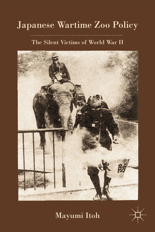 Japanese Wartime Zoo Policy: The Silent Victims of World War II