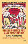 Gender Politics and Mass Dictatorship: Global Perspectives