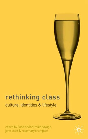 Rethinking Class: Cultures, Identities and Lifestyles